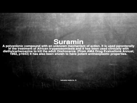 Medical vocabulary: What does Suramin mean