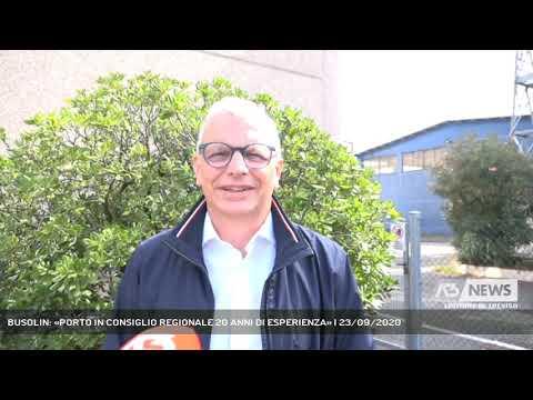 BUSOLIN: «PORTO IN CONSIGLIO REGIONALE 20 ANNI DI ESPERIENZA» | 23/09/2020