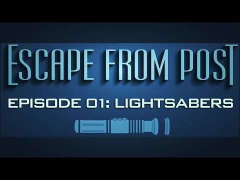 Escape From Post- Episode 1: Lightsabers