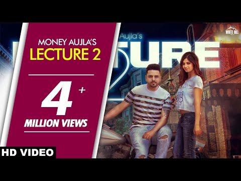 Lecture 2 (Full Song) - Money Aujla - New Punjabi Songs 2018 - Latest Punjabi Song 2018