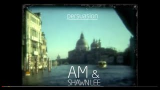AM & Shawn Lee - Persuasion