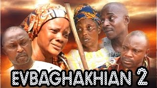 Evbaghakian [Part 2]  - Latest Edo Movies 2017, watch and share your thoughts belowSubscribe now to get Latest Edo Movies, Latest Edo Music Video and Latest Benin Comedy movies from this channel, SUBSCRIBE HERE :-  https://goo.gl/5MKkDpSTARRING:- Pat Obasuyi  Ehis Agoba  Johnbull Eghianruwa (Sir Love)  Degbeuyi Oviahon  Loveth Okh west OsasuyiPleasse LIKE + SHARE + LEAVE A COMMENT
