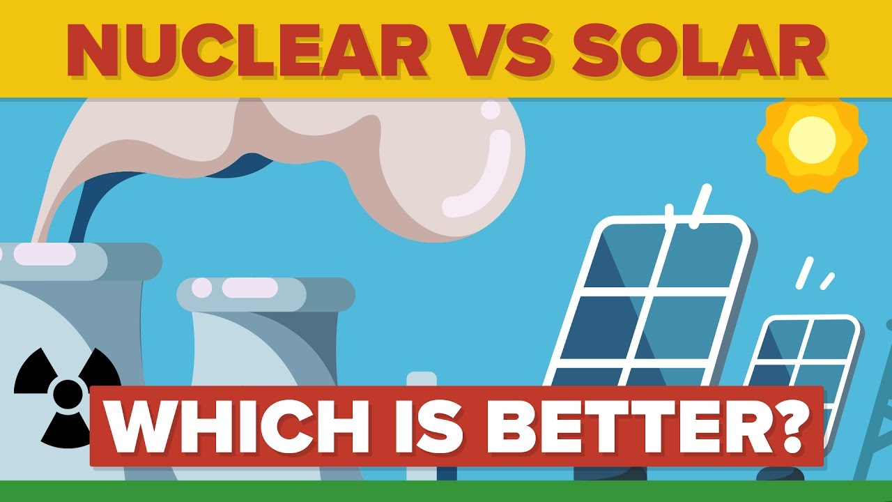 NUCLEAR ENERGY vs SOLAR ENERGY: Which Is Better? – Energy Source Comparison