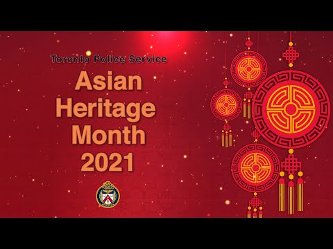 Toronto Police Service Launches Celebration of #AsianHeritageMonth 2021