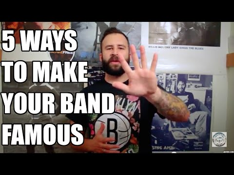 Five ways to make your band famous and get likes and blow up...or at least get respect!