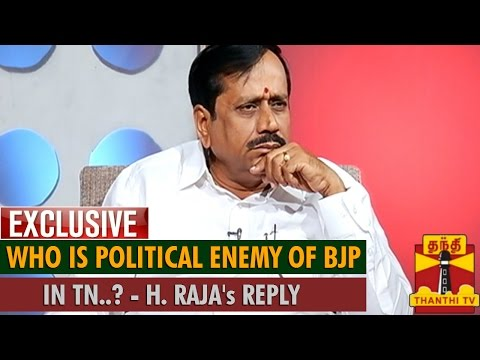 Exclusive   H  Raja s Reply on  Who is Political Enemy of BJP in Tamil Nadu