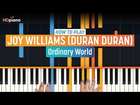 "How To Play ""Ordinary World"" by Joy Williams (Duran Duran) | HDpiano (Part 1) Piano Tutorial"