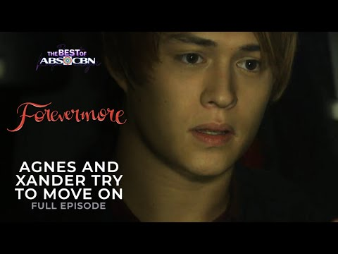 Agnes and Xander try to move on. | Forevermore Full Episode | iWantTFC Free Series