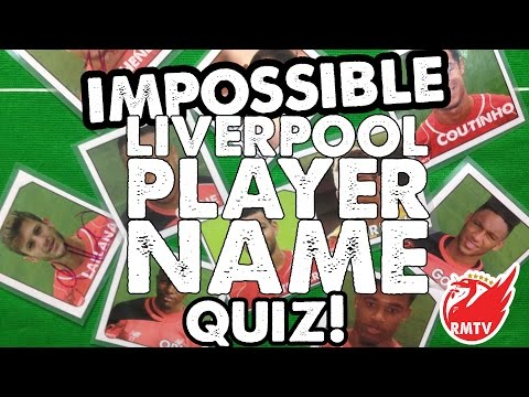 Impossible Liverpool Player Name Quiz