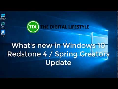 What's new in Windows 10 Redstone 4 / April 2018 Update