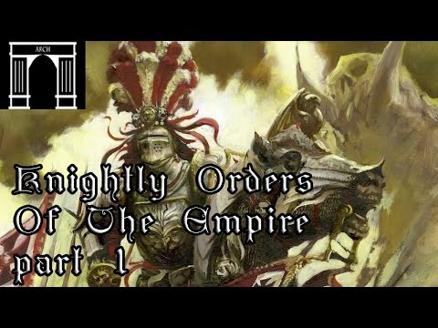 Knightly Orders Of The Empire, Part 1