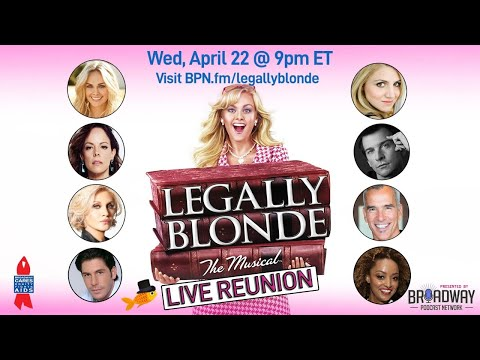 BPN Town Hall: LEGALLY BLONDE Reunion: Laura Bell Bundy, Orfeh, Andy Karl, & more!