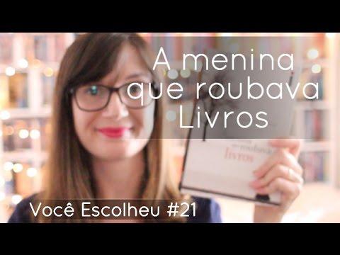 Voce? Escolheu #21: A menina que roubava livros (Markus Zusak)