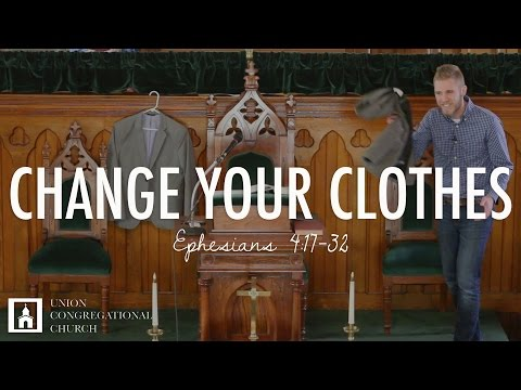 CHANGE YOUR CLOTHES | Ephesians 4:17-32 | Peter Frey