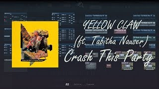 Yellow Claw ft. Tabitha Nauser - Crash This Party  [FL Studio Remake + FLP]