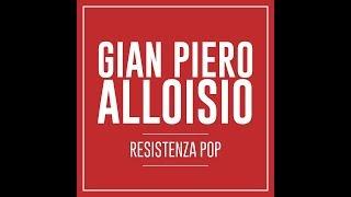 Gian Piero Alloisio – Resistenza Pop