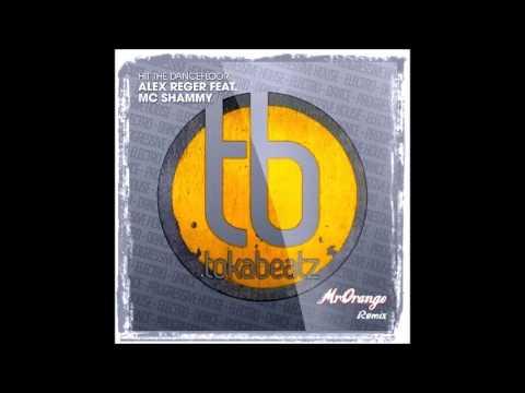 Alex Reger ft. MC Shammy - Hit The Dancefloor (MrOrange Remix)