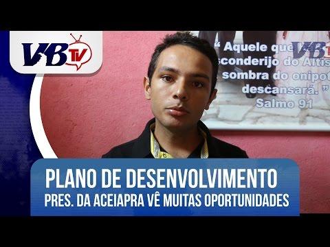 VBTv| Presidente da Aceiapra vê Plano de Desenvolvimento como momento oportuno