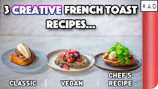 3 Creative French Toast Recipes COMPARED by SORTEDfood