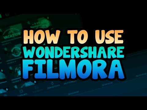 How To: Use Wondershare Filmora [Video Editor]