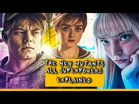 The New Mutants All Superpowers Explained