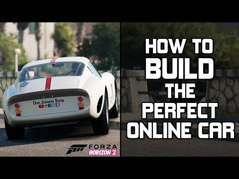 Forza Horizon 2 : HOW TO BUILD THE PERFECT ONLINE CAR