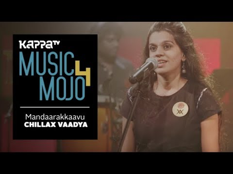 Video Mandaarakkaavu - Chillax Vaadya - Music Mojo Season 4 - Kappa TV download in MP3, 3GP, MP4, WEBM, AVI, FLV January 2017