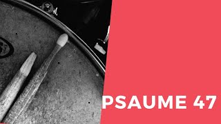 Psaumes 47