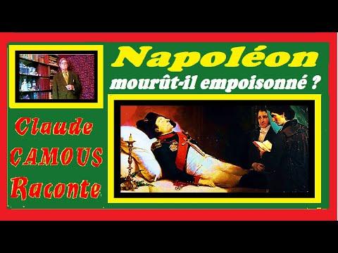 Napoléon mourût-il empoisonné ? « Claude Camous Raconte » son décès fût-il d'origine criminelle ?