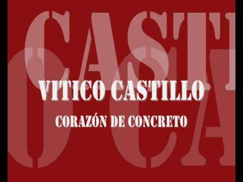 Vitico Castillo Corazón de concreto
