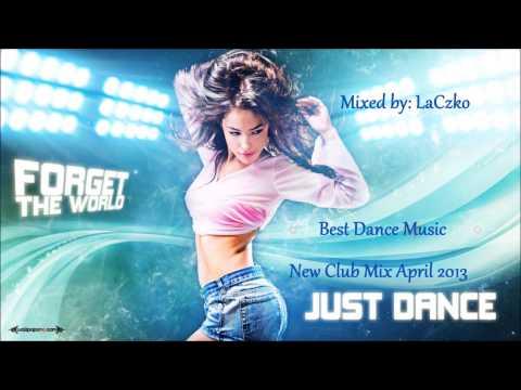 Best Dance Music   New Club Mix April 2013