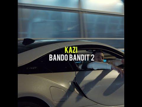 Kazi - BandoBandit 2 (video oficial)