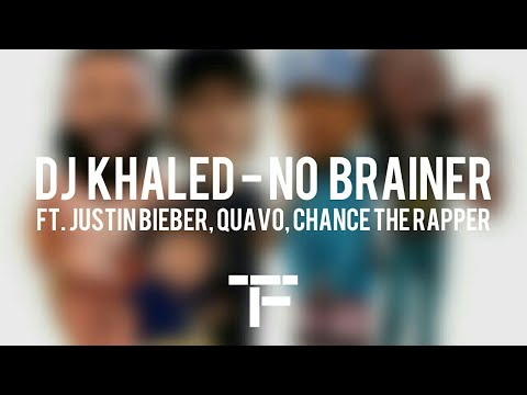 Video [TRADUCTION FRANÇAISE] Dj Khaled - No Brainer ft. Justin Bieber, Quavo, Chance The Rapper download in MP3, 3GP, MP4, WEBM, AVI, FLV January 2017