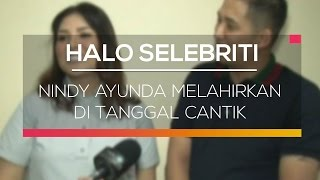 Video Nindy Ayunda Melahirkan di Tanggal Cantik  - Halo Selebriti MP3, 3GP, MP4, WEBM, AVI, FLV September 2017