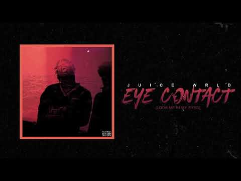 "Juice WRLD ""Eye Contact (Look Me In My Eyes)"" (Official Audio)"