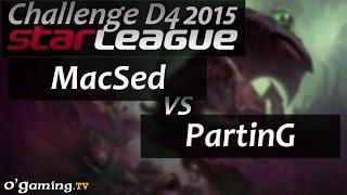 MacSed vs PartinG - Starleague 2015 Season 2 Challenge - Day 4