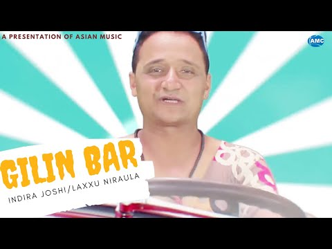 Indira Joshi/ Laxxu Niroula || Gilin Bar  || New Dancing song ||  official video HD