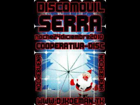 24-12-10 DISCOMOVIL COOPERATIVA-DISC SERRA NOCHEBUENA 2010 [WWW.DJKOEMAN.TK] .wmv