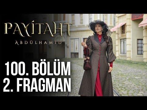 Payitaht Abdülhamid 100. Bölüm Fragmanı