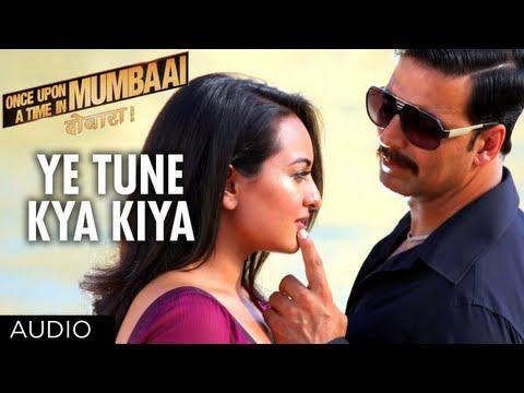 Video Ye Tune Kya Kiya Full Song (Audio) Once upon A Time In Mumbaai Dobara   Akshay Kumar, Sonakshi Sinha download in MP3, 3GP, MP4, WEBM, AVI, FLV January 2017