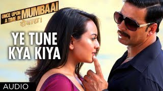 Nonton Ye Tune Kya Kiya Full Song  Audio  Once Upon A Time In Mumbaai Dobara   Akshay Kumar  Sonakshi Sinha Film Subtitle Indonesia Streaming Movie Download