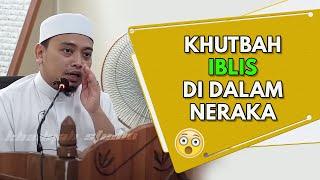 Video Khutbah IBLIS Di Dalam Neraka | Ustaz Wadi Annuar MP3, 3GP, MP4, WEBM, AVI, FLV Februari 2019
