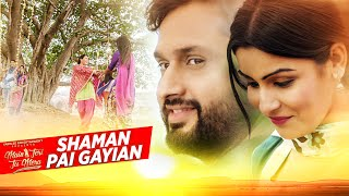 Nonton Shaman Pai Gayian Video Song   Shafqat Amanat Ali   Main Teri Tu Mera   Latest Punjabi Songs 2016 Film Subtitle Indonesia Streaming Movie Download