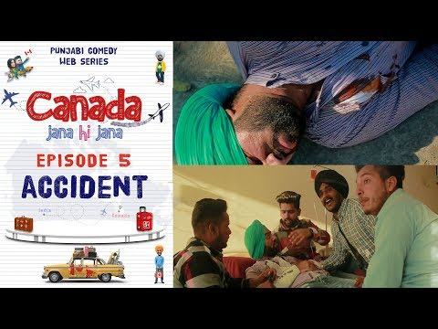 Canada Jana Hi Jana | Episode 5 - Accident | Punjabi Web Series 2020 | Desi Tape