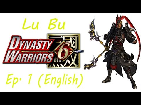 Dynasty Warriors 6 Lu Bu Ep. 1 Chapter 1 - Battle Of Xia Pi (eng. Ver)