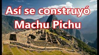 Machu Picchu Peru  city photos : Así se construyó Machu Pichu, Perú. (ingeniería asombrosa)