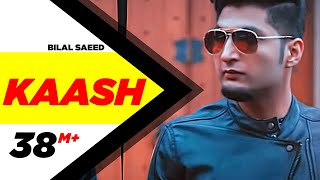 iTunes - https://itunes.apple.com/in/album/kaash-a-wish-single/id9... Song - Kaash Artist - Bilal Saeed Lyrics - Bilal Saeed...