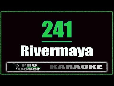 241 - RIVERMAYA (KARAOKE)
