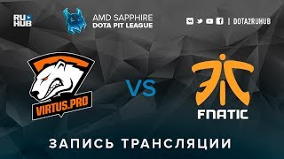 Virtus.pro vs Fnatic, AMD SAPPHIRE Dota PIT, game 1 [Faker, v1lat]