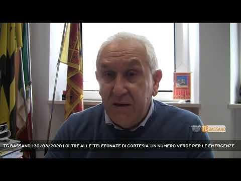 TG BASSANO | 30/03/2020 | OLTRE ALLE 'TELEFONATE DI CORTESIA' UN NUMERO VERDE PER LE EMERGENZE